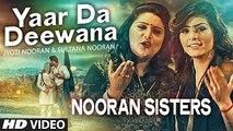 Yaar Da Deewana Video Song - Jyoti & Sultana Nooran - Gurmeet Singh - New So...