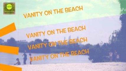 """Vanity on the Beach, Ultra Short (Сверх короткометражный фильм """"Суета на пляже"""") [2016]"""