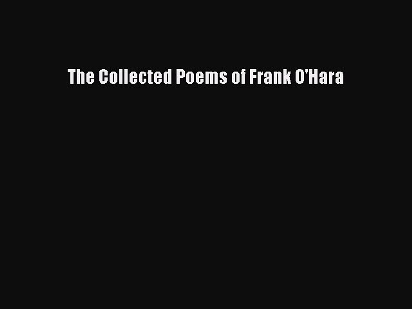 Read The Collected Poems Of Frank Ohara Ebook Free