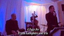 A Foggy Day Frank Lamphere and trio - New York Corporate Entertainment