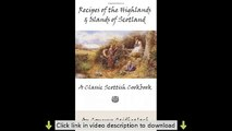 Recipes of the Highlands and Islands of Scotland: A Classic Scottish Cookbook (The Feill Cookery Boo