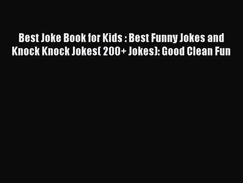 Download Best Joke Book for Kids : Best Funny Jokes and Knock Knock Jokes( 200+ Jokes): Good