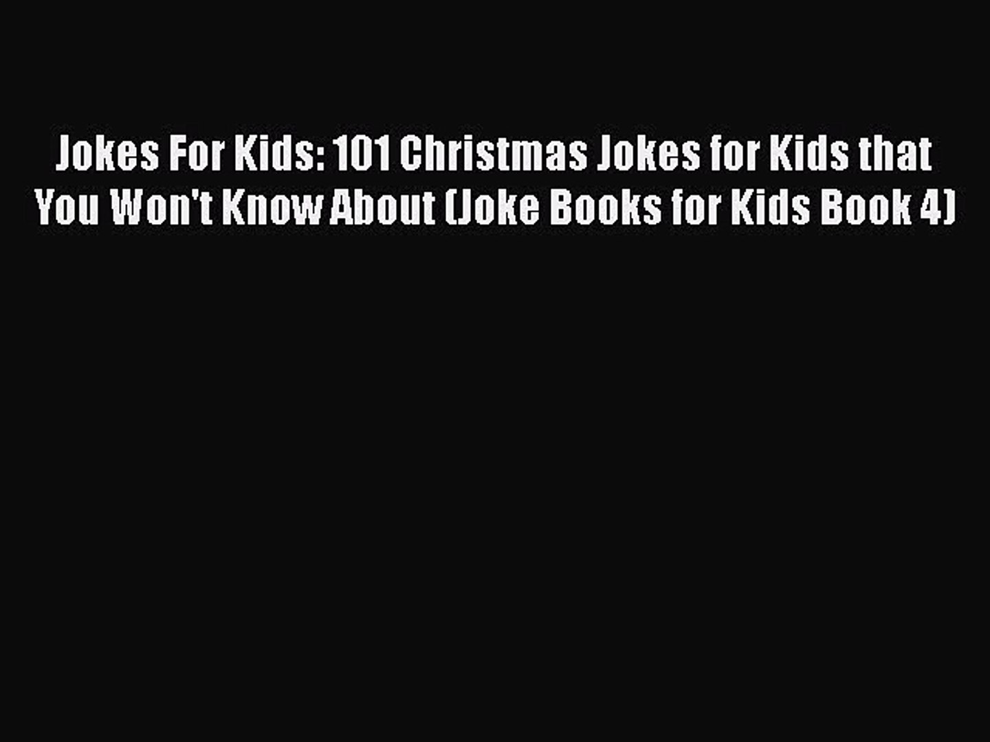 PDF Jokes For Kids: 101 Christmas Jokes for Kids that You Won't Know About (Joke Books for