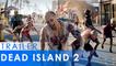 Dead Island 2- PS4 Annonce à l'E3