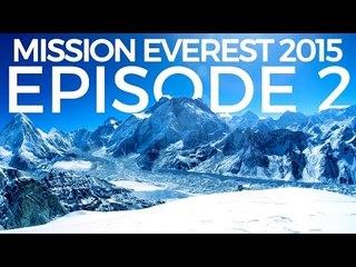 Mission Mount Everest - Journey To The Base Camp   Episode 2