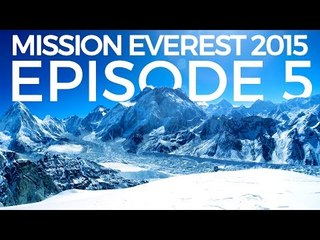 Mission Mount Everest - The Team & The Experience | Episode 5