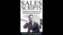 SALES SCRIPTS 5 Simple Scripts to Sell ANYTHING Over The Phone Sales Phone Sales Selling Sales Scripts Book 2