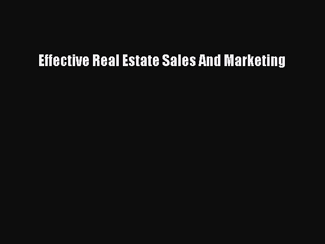 Read Effective Real Estate Sales And Marketing ebook textbooks