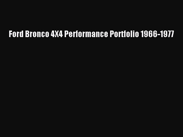 Read Ford Bronco 4X4 Performance Portfolio 1966-1977 ebook textbooks