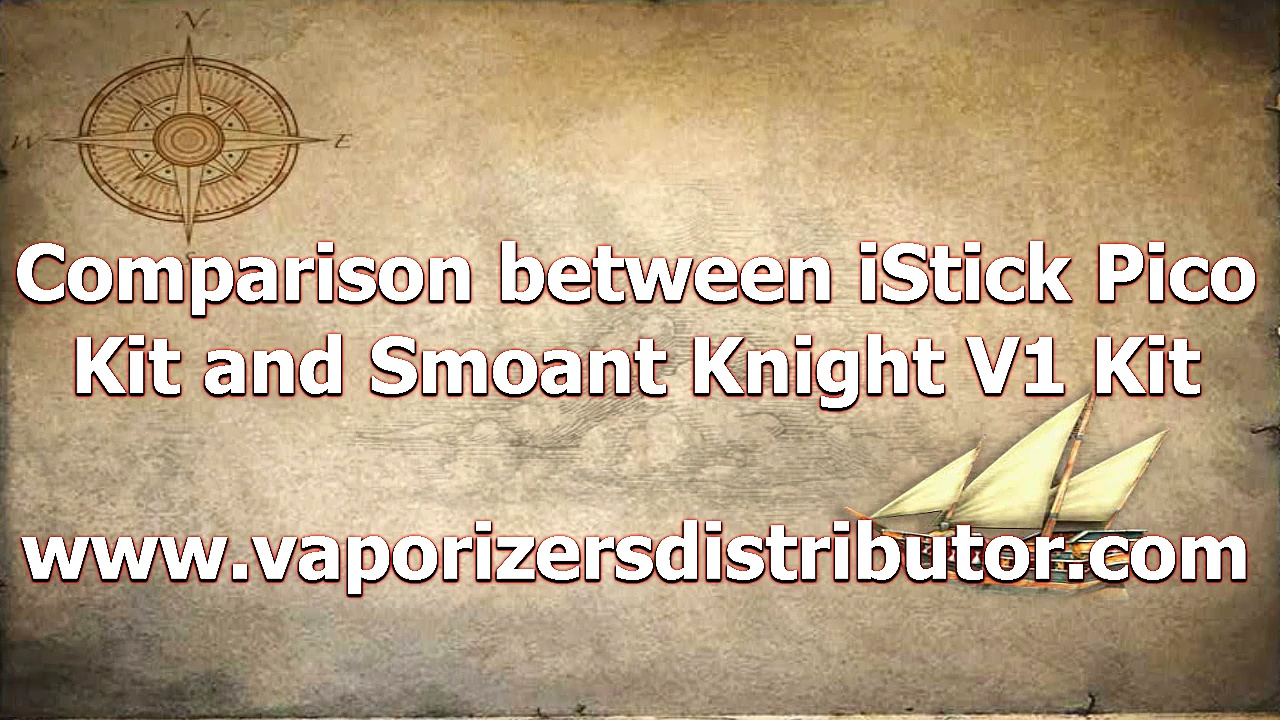 Comparison between iStick Pico kit and Smoant Knight V1 Kit