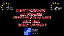 Mais pourquoi la France s'est-elle ralliée aux Américains en 2007 (OTAN) ? Lire descriptif. (Hd 720)