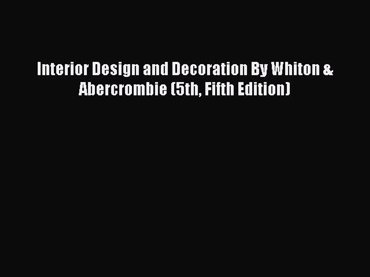 Download Interior Design And Decoration By Whiton Abercrombie 5th Fifth Edition Book Online Video Dailymotion