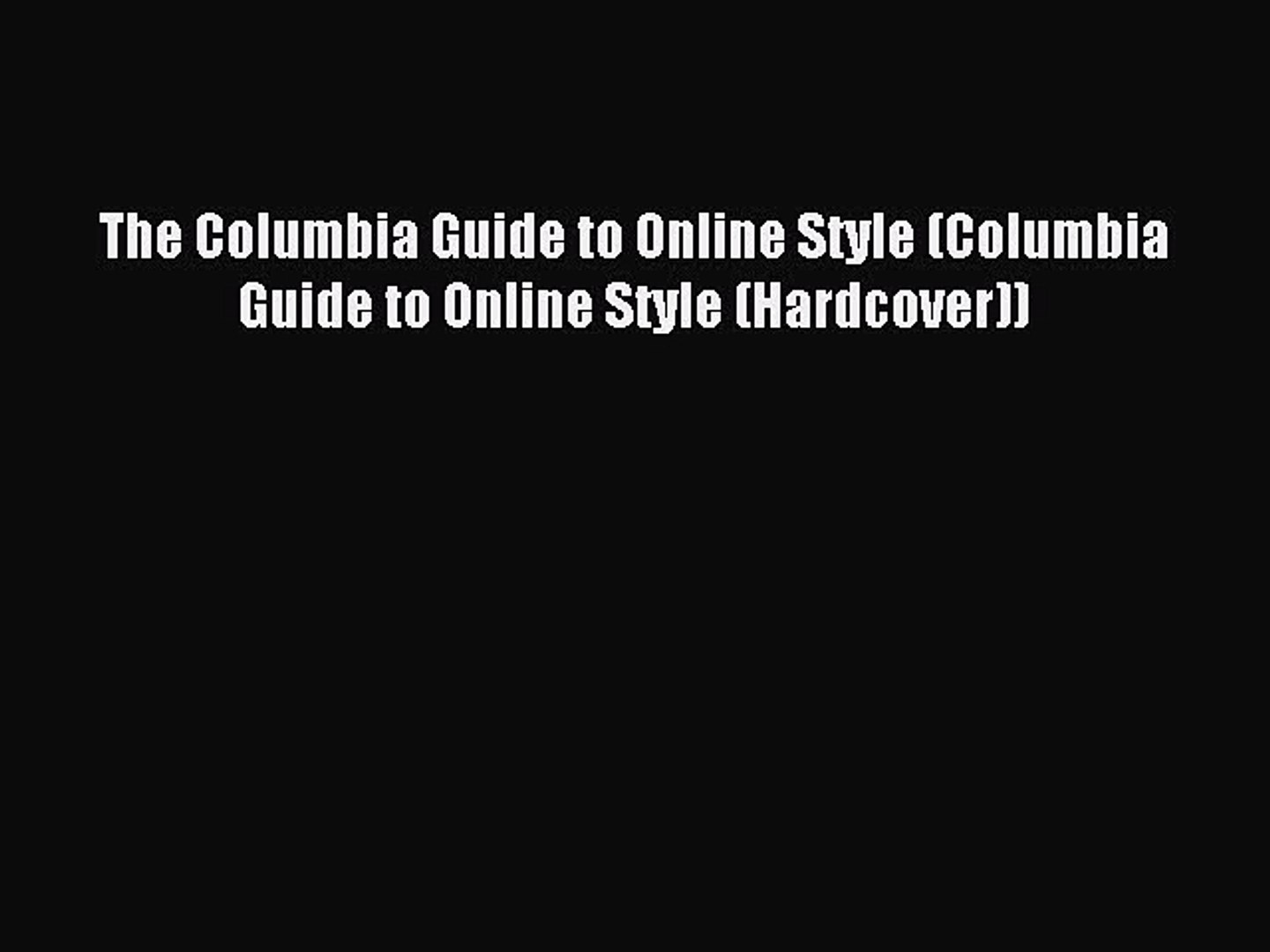Read The Columbia Guide to Online Style (Columbia Guide to Online Style (Hardcover)) Ebook