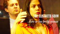 THE ELISABETH SHOW - More or less Pretty Women