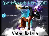 "19.Varo Ratatá Presents ""The SpecialSounds Marzo 2012"""