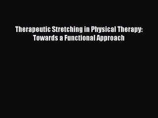 Therapeutic Stretching. Towards a Functional Approach