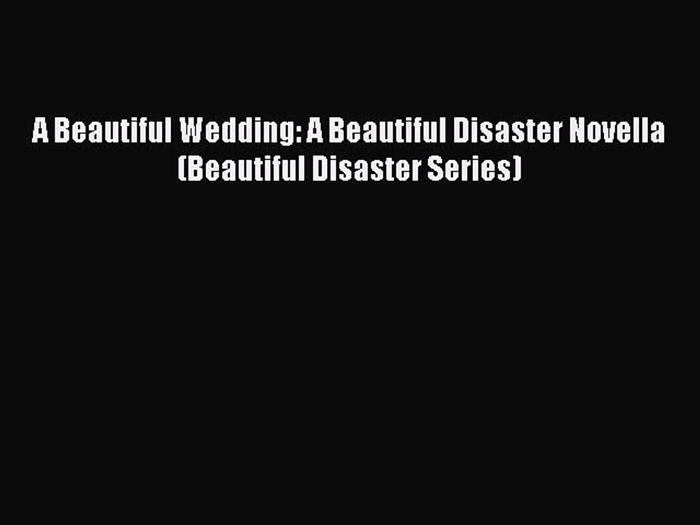 [Download] A Beautiful Wedding: A Beautiful Disaster Novella (Beautiful Disaster Series) Free