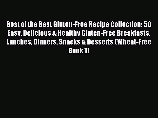 READ book Best of the Best Gluten-Free Recipe Collection: 50 Easy Delicious & Healthy Gluten-Free