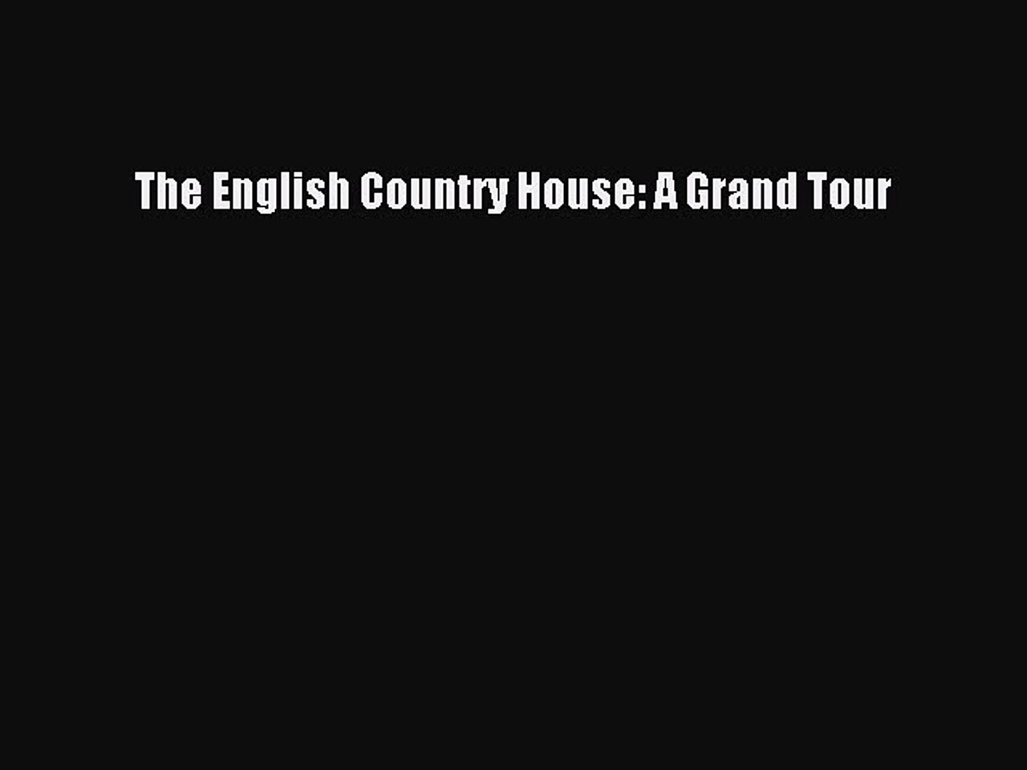 [PDF] The English Country House A Grand Tour [Download] Online