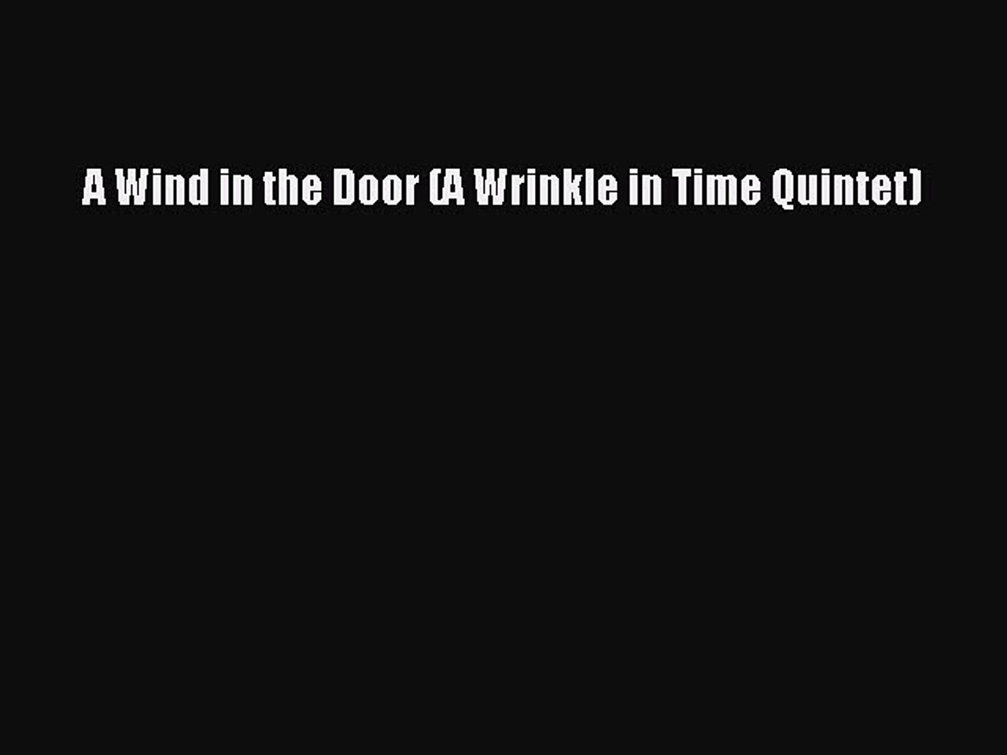 [PDF] A Wind in the Door (A Wrinkle in Time Quintet)  Read Online