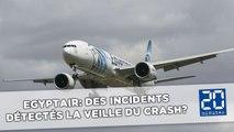 EgyptAir: L'avion aurait fait plusieurs atterrissages d'urgence dans les 24 h précédentes
