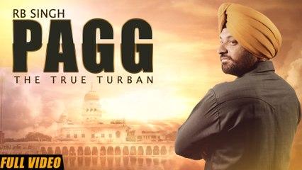 New Punjabi Songs 2016 | Pagg | Official Video [Hd] | RB Singh | Latest Punjabi Songs 2016
