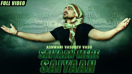 New Punjabi Songs 2016 | Saiyaan Mere Saiyaan | Official Video [Hd] | Ashwani Vasudev Vasu | Latest Punjabi Songs 2016