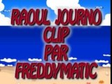 TUNIS RAOUL JOURNO CLIP N°2  FREDDYMATIC