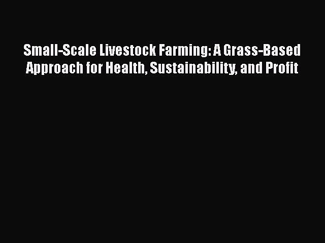 PDF Small-Scale Livestock Farming: A Grass-Based Approach for Health Sustainability and Profit