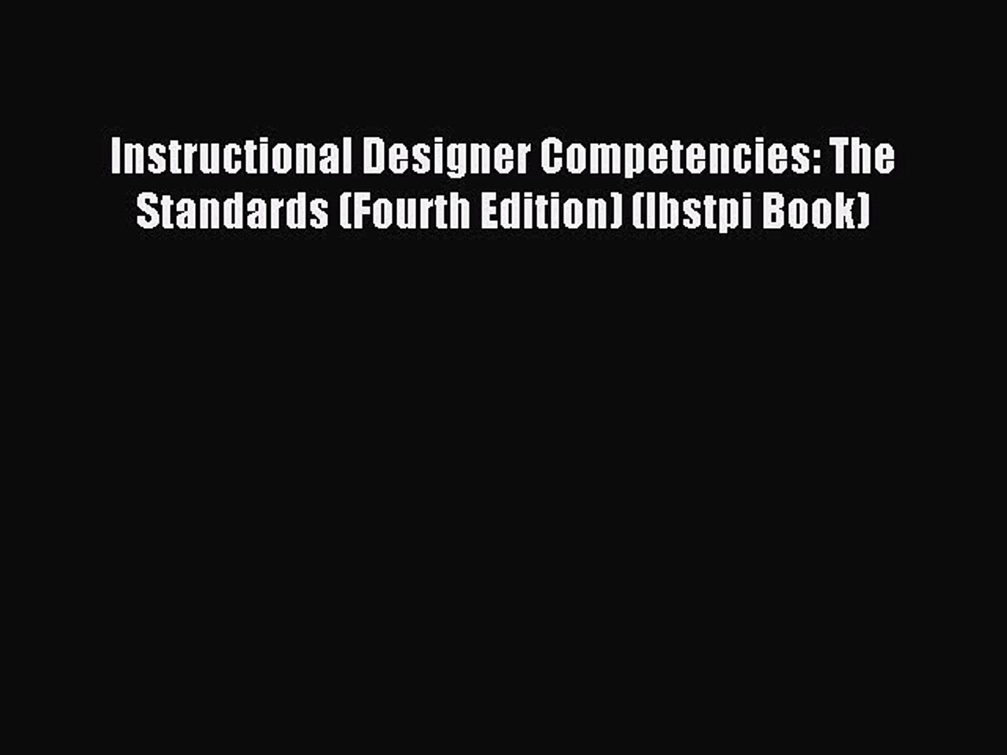 Download Instructional Designer Competencies The Standards Fourth Edition Ibstpi Book Video Dailymotion
