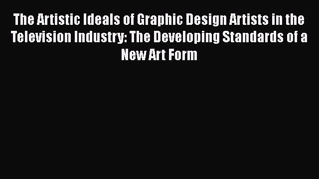 PDF The Artistic Ideals of Graphic Design Artists in the Television Industry: The Developing
