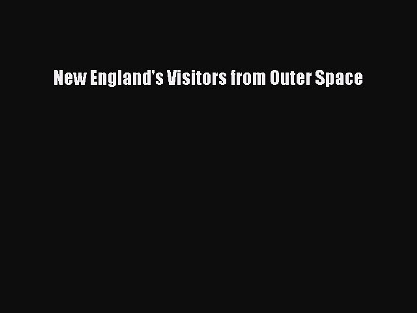 Read Books New England's Visitors from Outer Space ebook textbooks