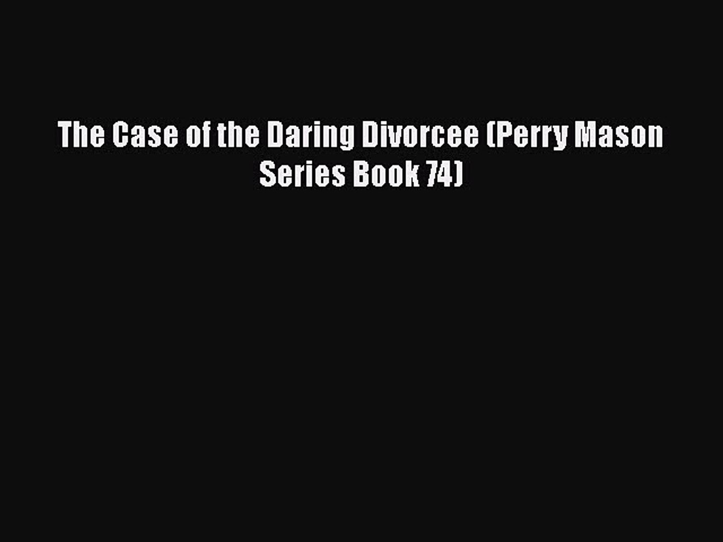 Download The Case of the Daring Divorcee (Perry Mason Series Book 74) PDF Online