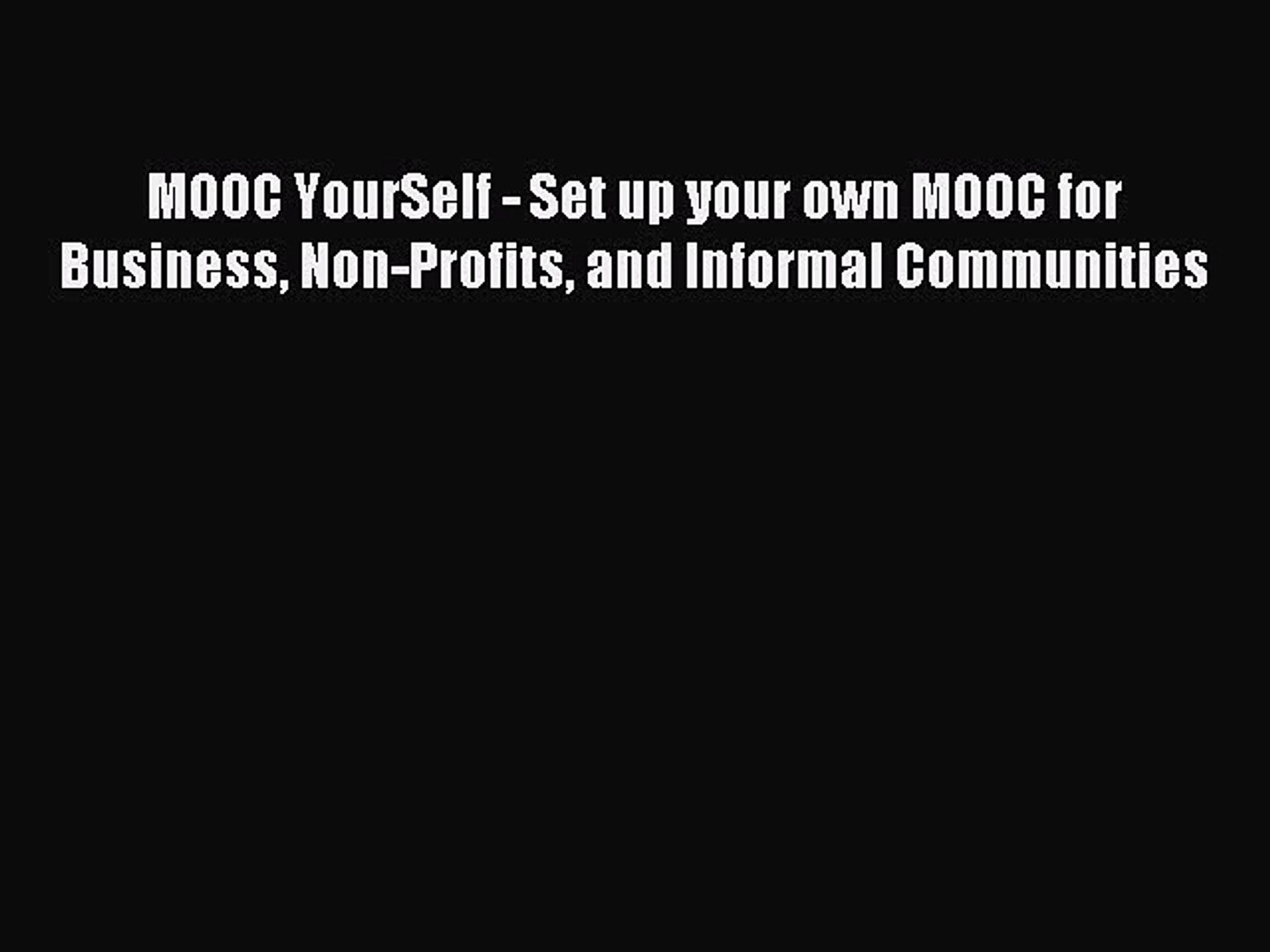 new book MOOC YourSelf - Set up your own MOOC for Business Non-Profits and Informal Communities