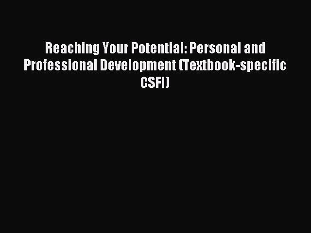 read here Reaching Your Potential: Personal and Professional Development (Textbook-specific