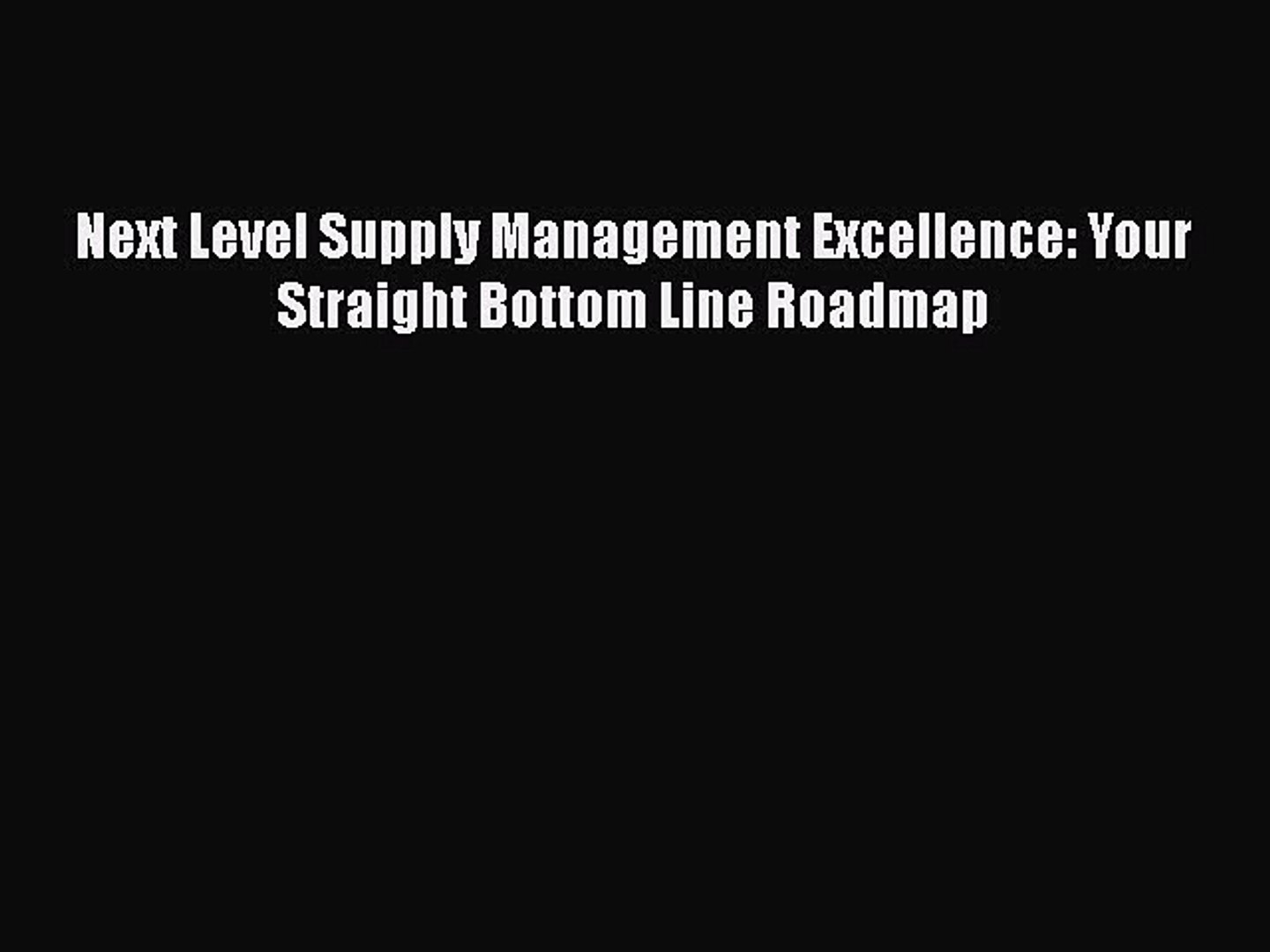 READbookNext Level Supply Management Excellence: Your Straight Bottom Line RoadmapBOOKONLINE