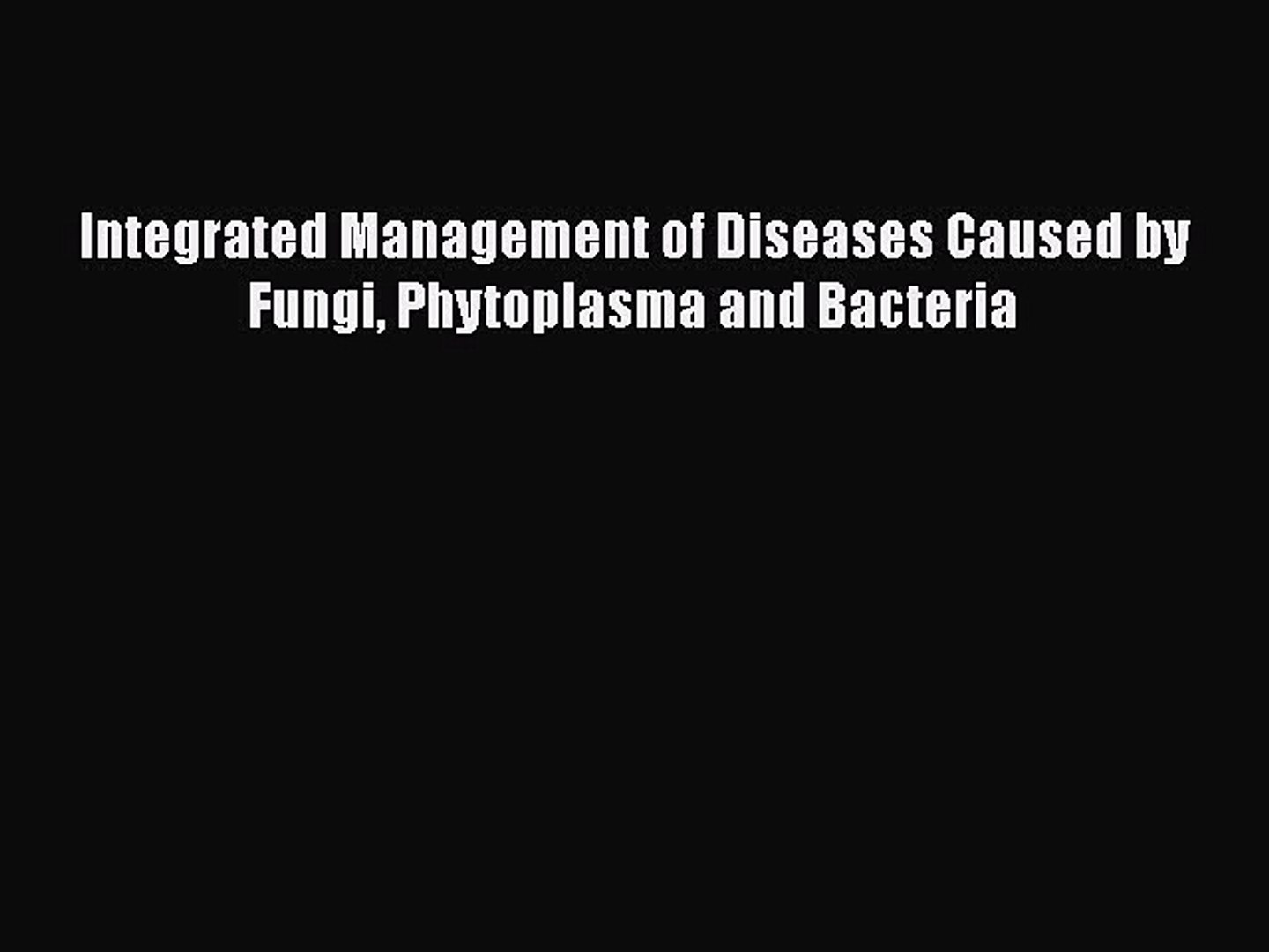 Read Integrated Management of Diseases Caused by Fungi Phytoplasma and  Bacteria PDF Free