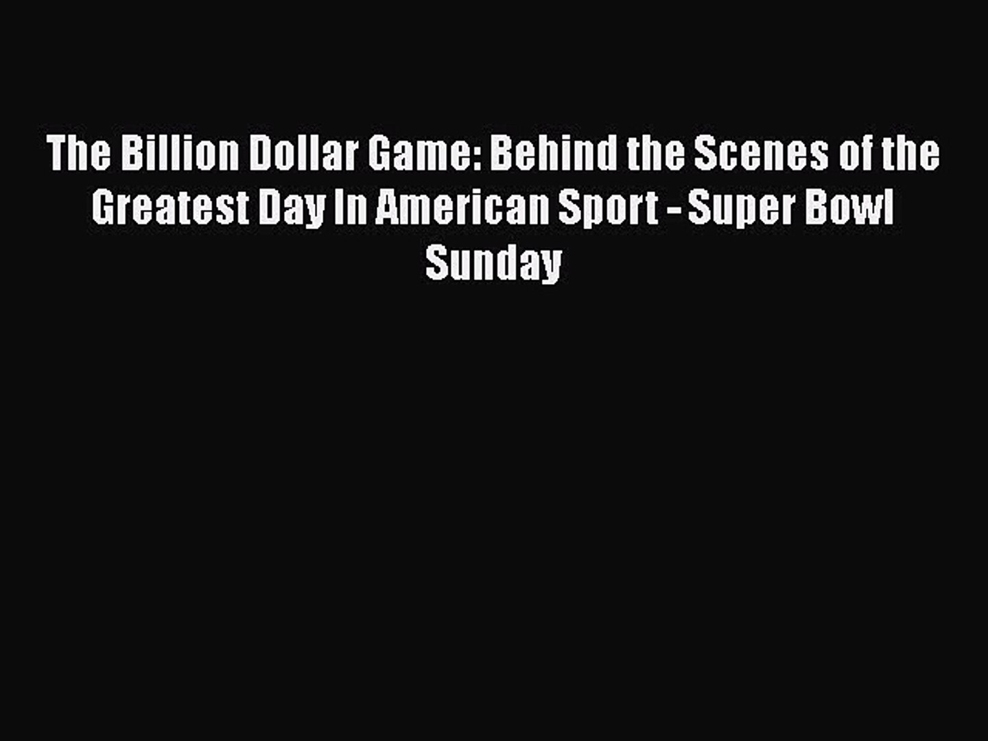 [PDF] The Billion Dollar Game: Behind the Scenes of the Greatest Day In American Sport - Super