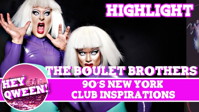 Hey Qween! HIGHLIGHT: The Boulet Brothers' 90's New York Club inspirations