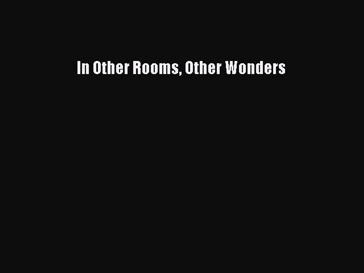 Read In Other Rooms Other Wonders Ebook Free