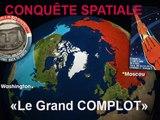 Preuves (Part 01) que la Conquête spatiale fait partie d'un vaste