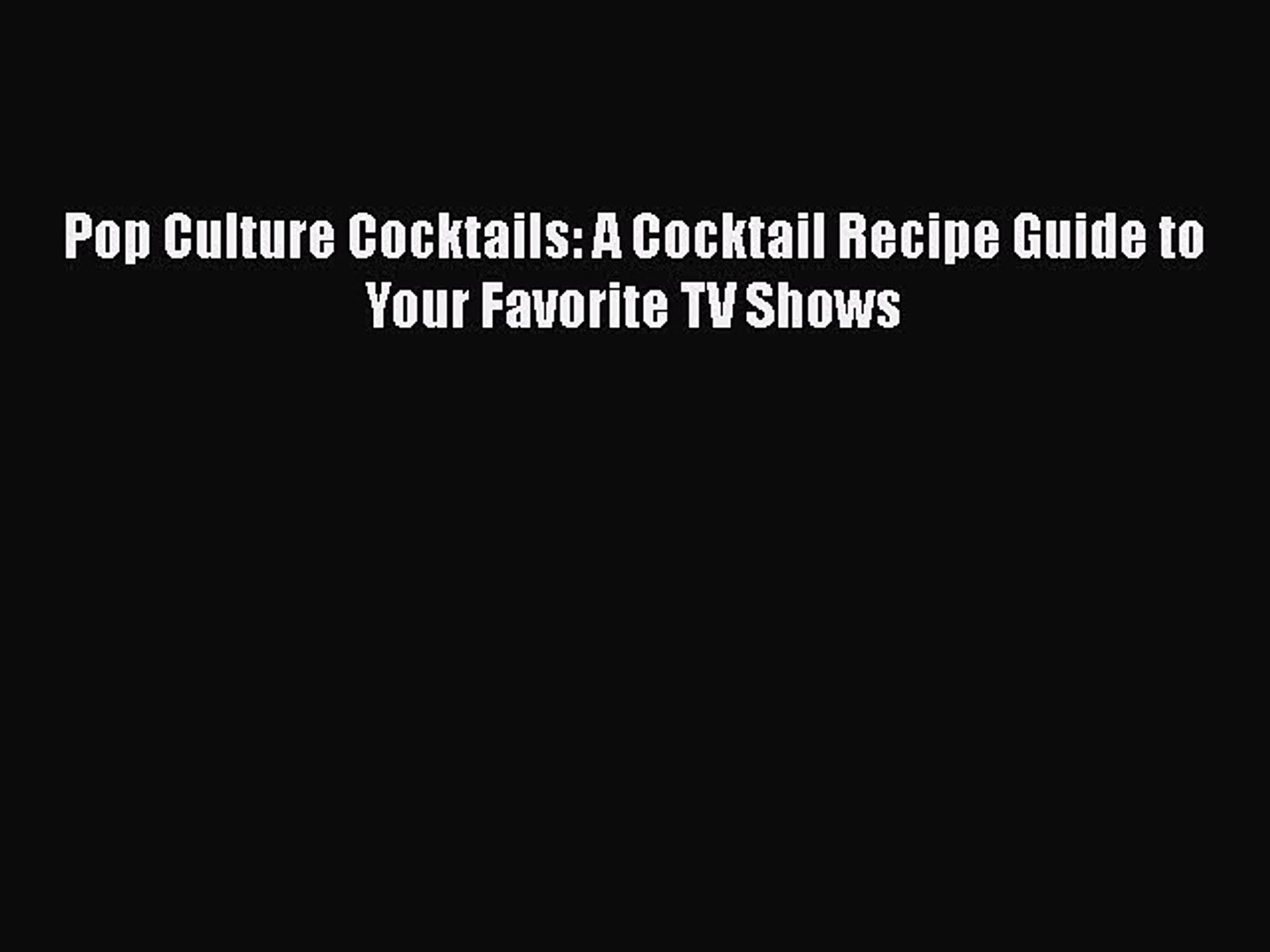 PDF Pop Culture Cocktails: A Cocktail Recipe Guide to Your Favorite TV Shows  EBook