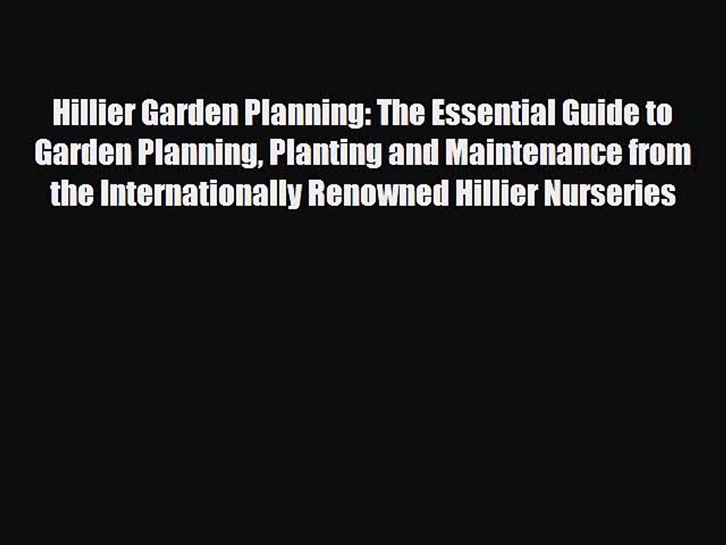 [PDF] Hillier Garden Planning: The Essential Guide to Garden Planning Planting and Maintenance