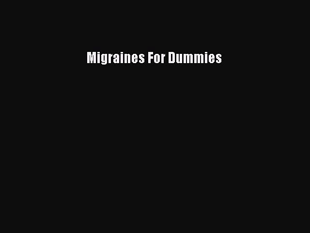 Download Migraines For Dummies PDF Online