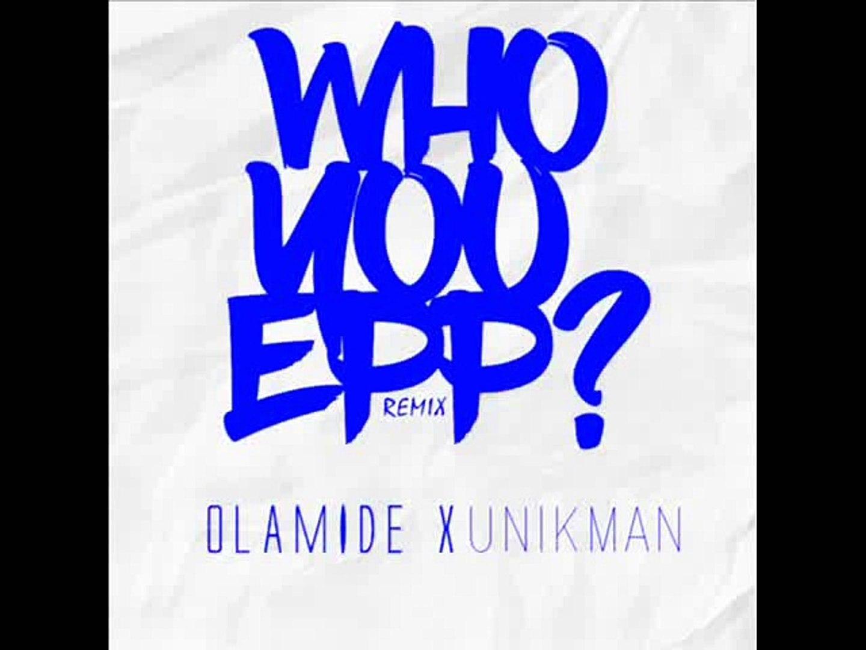 OLAMIDE who you epp
