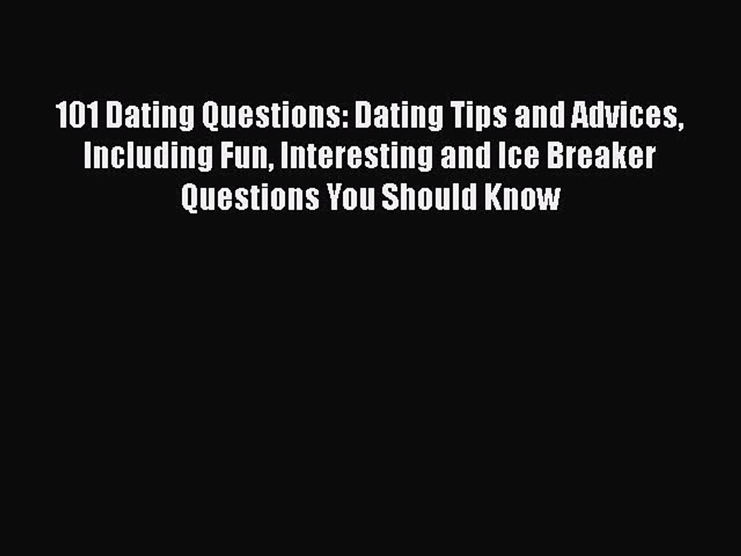 Grote dating Ice Breakers