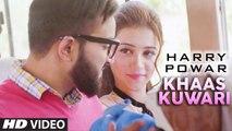 Khaas Kuwari HD Video Song Harry Powar 2016 Narinder Bath | Latest Punjabi Songs