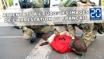 Attentats déjoués: Les images de l'arrestation du Français en Ukraine