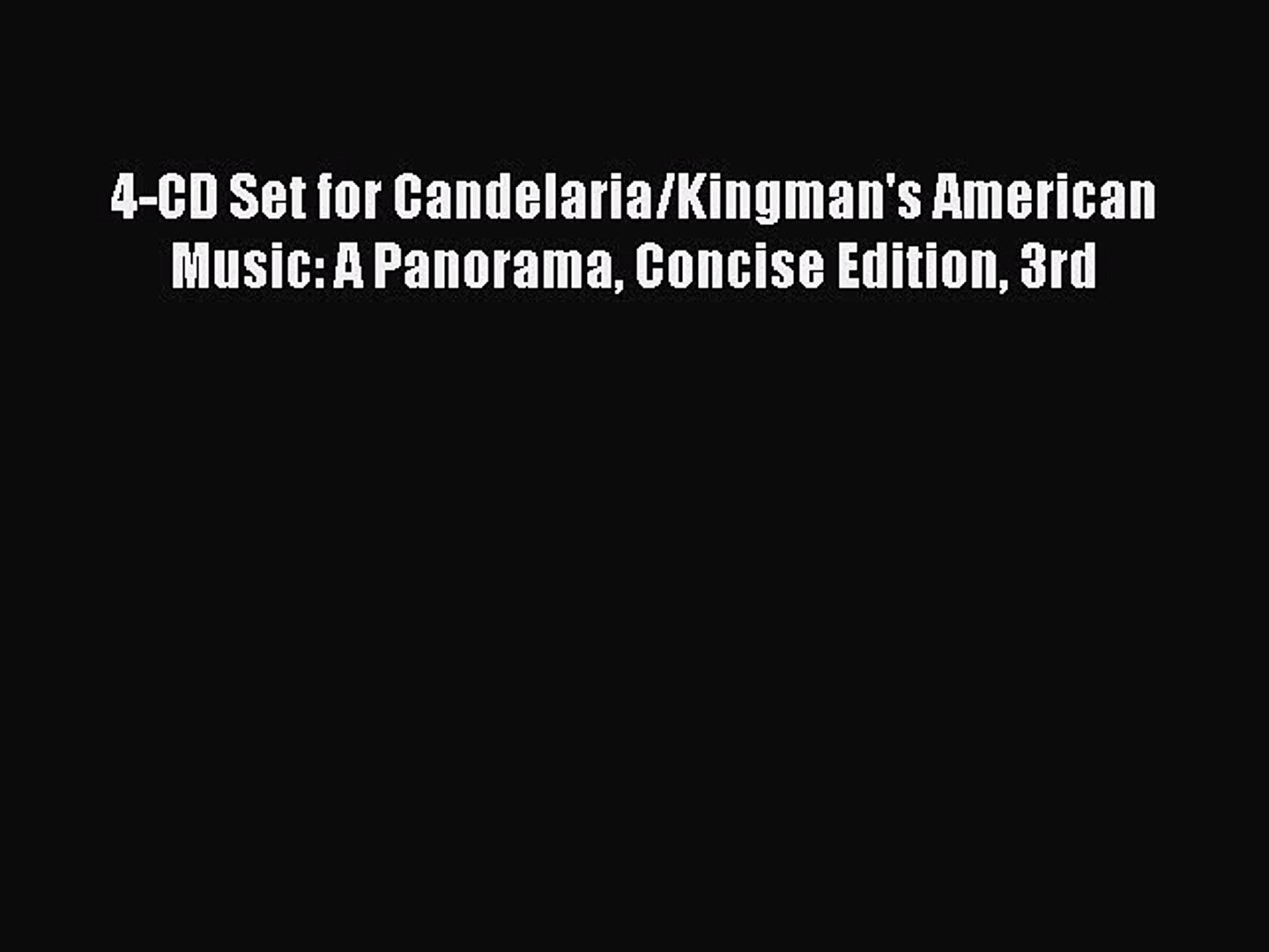 Read 4-CD Set for Candelaria/Kingman's American Music: A Panorama Concise Edition 3rd Ebook