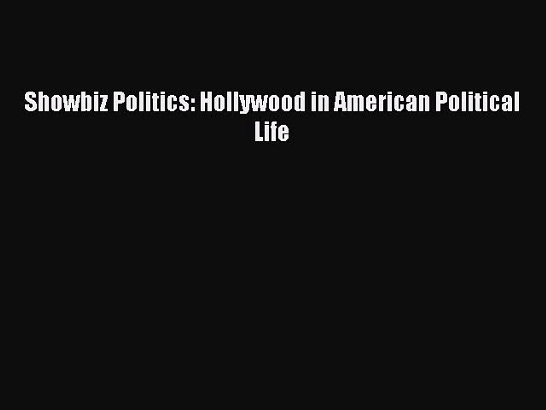 Read Showbiz Politics: Hollywood in American Political Life ebook textbooks